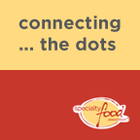 Connecting the Dots: Collaborative Best Practices for Specialty Foods