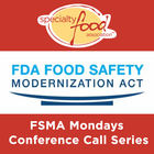 Member Update Conference Call: FSMA Mondays on Preventive Controls and The Food Safety Modernization Act
