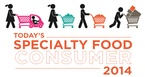 Today's Specialty Food Consumer 2014