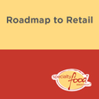 Roadmap to Retail