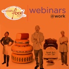 webinars@work Archive: Best Practices AT and AFTER the Fancy Food Show