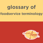 Glossary of Foodservice Terminology