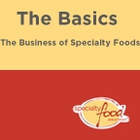 The Basics: The Business of Specialty Foods (2014)