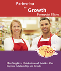 Partnering for Growth: How Suppliers, Distributors and Retailers Can Improve Relationships and Results: PowerPoint Version for Presentations