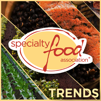 Trend Predictions Put to the Test at Winter Fancy Food Show  by Specialty Food Association Trendspotter Panel